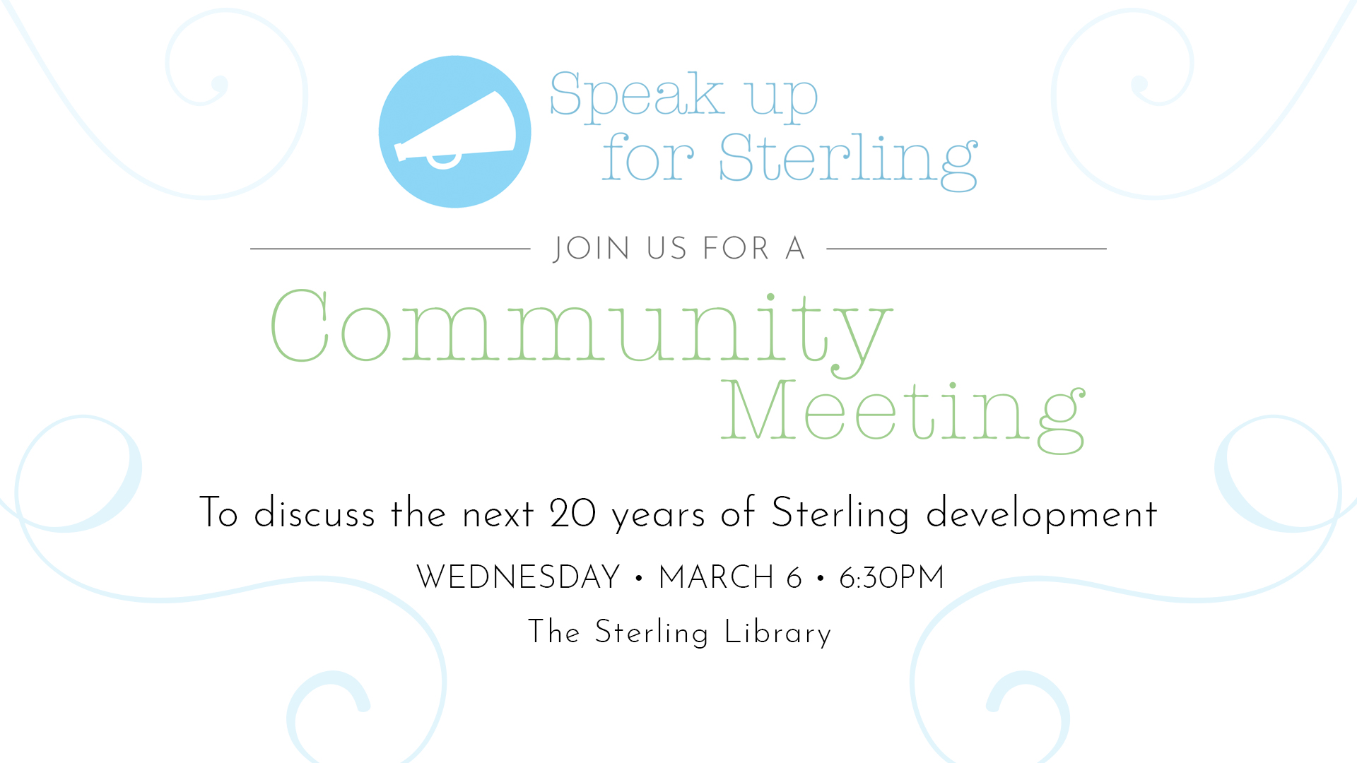 Speak up for Sterling - Join us for a Community Meeting