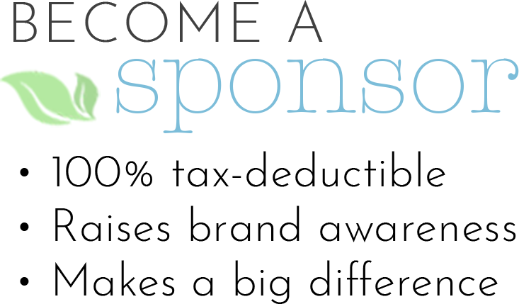 Become a Sponsor - 100% tax-deductible - Raises brand awareness - Makes a big difference